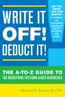 link and cover image for the book Write It Off! Deduct It!: The A-to-Z Guide to Tax Deductions for Home-Based Businesses