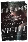 link and cover image for the book Dreams Bigger Than the Night: A Novel