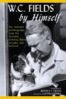 link and cover image for the book W.C. Fields by Himself: His Intended Autobiography with Hitherto Unpublished Letters, Notes, Scripts, and Articles