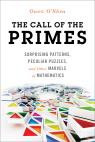 link and cover image for the book The Call of the Primes: Surprising Patterns, Peculiar Puzzles, and Other Marvels of Mathematics