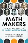 link and cover image for the book Math Makers: The Lives and Works of 50 Famous Mathematicians