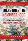 link and cover image for the book There Goes the Neighborhood: How Communities Overcome Prejudice and Meet the Challenge of American Immigration