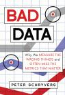 link and cover image for the book Bad Data: Why We Measure the Wrong Things and Often Miss the Metrics That Matter