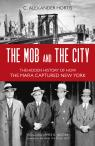 link and cover image for the book The Mob and the City: The Hidden History of How the Mafia Captured New York
