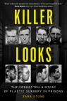 link and cover image for the book Killer Looks: The Forgotten History of Plastic Surgery in Prisons