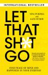 link and cover image for the book Let That Sh*t Go: Find Peace of Mind and Happiness in Your Everyday