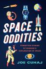link and cover image for the book Space Oddities: Forgotten Stories of Mankind's Exploration of Space