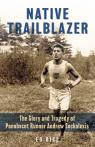 link and cover image for the book Native Trailblazer: The Glory and Tragedy of Penobscot Runner Andrew Sockalexis