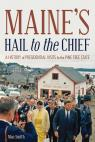 link and cover image for the book Maine's Hail to the Chief: A History of Presidential Visits to the Pine Tree State