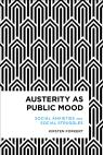 link and cover image for the book Austerity as Public Mood: Social Anxieties and Social Struggles