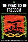 link and cover image for the book The Practice of Freedom: Anarchism, Geography, and the Spirit of Revolt