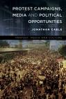 link and cover image for the book Protest Campaigns, Media and Political Opportunities