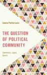 link and cover image for the book The Question of Political Community: Sameness, Logos, Space