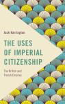 link and cover image for the book The Uses of Imperial Citizenship: The British and French Empires