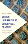 link and cover image for the book Citizen Journalism as Conceptual Practice: Postcolonial Archives and Embodied Political Acts of New Media