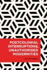 link and cover image for the book Postcolonial Interruptions, Unauthorised Modernities
