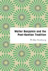 link and cover image for the book Walter Benjamin and the Post-Kantian Tradition