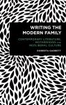 link and cover image for the book Writing the Modern Family: Contemporary Literature, Motherhood and Neoliberal Culture