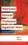 link and cover image for the book Wartime Sexual Violence against Men: Masculinities and Power in Conflict Zones