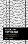 link and cover image for the book Walking Networks: The Development of an Artistic Medium