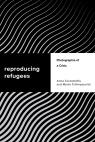 link and cover image for the book Reproducing Refugees: Photographia of a Crisis