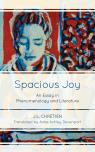 link and cover image for the book Spacious Joy: An Essay in Phenomenology and Literature