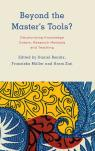link and cover image for the book Beyond the Master's Tools?: Decolonizing Knowledge Orders, Research Methods and Teaching