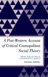 link and cover image for the book A Post-Western Account of Critical Cosmopolitan Social Theory: Being and Acting in a Democratic World