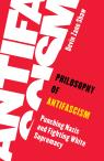link and cover image for the book Philosophy of Antifascism: Punching Nazis and Fighting White Supremacy