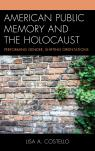 link and cover image for the book American Public Memory and the Holocaust: Performing Gender, Shifting Orientations