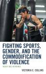 link and cover image for the book Fighting Sports, Gender, and the Commodification of Violence: Heavy Bag Heroines