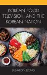 link and cover image for the book Korean Food Television and the Korean Nation