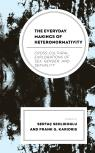 link and cover image for the book The Everyday Makings of Heteronormativity: Cross-Cultural Explorations of Sex, Gender, and Sexuality