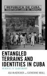 link and cover image for the book Entangled Terrains and Identities in Cuba: Memories of Guantánamo