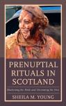 link and cover image for the book Prenuptial Rituals in Scotland: Blackening the Bride and Decorating the Hen
