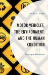 link and cover image for the book Motor Vehicles, the Environment, and the Human Condition: Driving to Extinction
