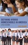 link and cover image for the book Defining Hybrid Homeschools in America: Little Platoons