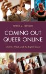 link and cover image for the book Coming Out Queer Online: Identity, Affect, and the Digital Closet