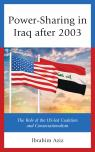 link and cover image for the book Power-Sharing in Iraq after 2003: The Role of the US-led Coalition and Consociationalism