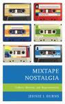 link and cover image for the book Mixtape Nostalgia: Culture, Memory, and Representation