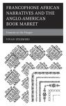link and cover image for the book Francophone African Narratives and the Anglo-American Book Market: Ferment on the Fringes