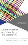 link and cover image for the book Communication and Identity in the Classroom: Intersectional Perspectives of Critical Pedagogy
