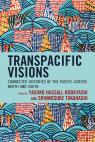 link and cover image for the book Transpacific Visions: Connected Histories of the Pacific across North and South
