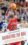 link and cover image for the book Narrating the NBA: Cultural Representations of Leading Players after the Michael Jordan Era