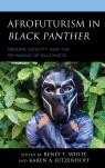link and cover image for the book Afrofuturism in Black Panther: Gender, Identity, and the Re-Making of Blackness