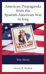 link and cover image for the book American Propaganda from the Spanish-American War to Iraq: War Stories