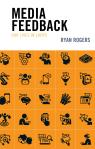 link and cover image for the book Media Feedback: Our Lives in Loops