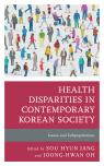 link and cover image for the book Health Disparities in Contemporary Korean Society: Issues and Subpopulations