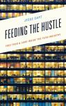 link and cover image for the book Feeding the Hustle: Free Food & Care Inside the Tech Industry