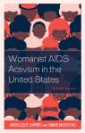 """link and cover image for the book Womanist AIDS Activism in the United States: """"It's Who We Are"""""""